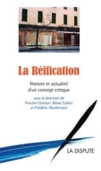 La Réification, Histoire et actualité d'un concept critique