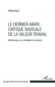 Le Dernier-Marx : critique radicale de la valeur travail — Matériaux pour une refondation du marxisme