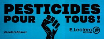 Greenpeace poursuit sa campagne les pratiques obscures de Leclerc sur les pesticides