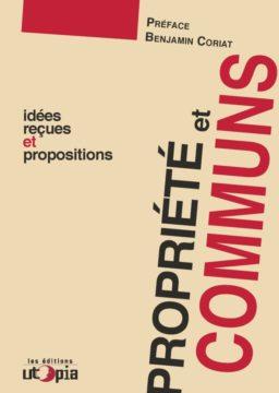Propriété et communs —idées reçues et propositions