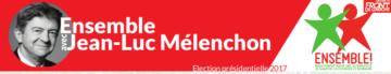 Le 23 avril et le 7 mai votons Mélenchon !