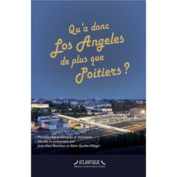 « Qu'a donc Los Angeles de plus que Poitiers ? » L'image et les imaginaires d'une ville, hier, aujourd'hui