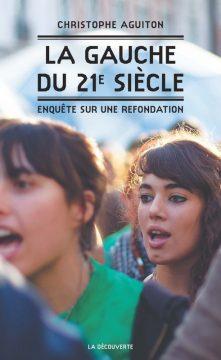 """Débat avec Christophe Aguiton : """"La Gauche du 21e siècle - Enquête sur une refondation"""""""