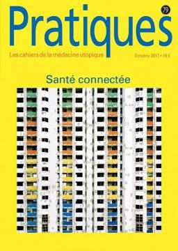 La santé connectée; Big brother; la revue Pratiques