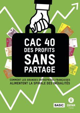 CAC40 des profits sans partage - comment les grandes entreprises françaises alimentent la spirale des inégalités
