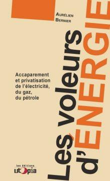 """Parution de l'ouvrage """"Les voleurs d'énergie"""" par Aurélien Bernier"""