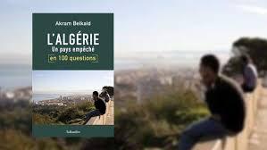 Conférence-débat avec Akram Belkaïd : L'Algérie en 100 questions – Un pays empêché @ Maison des Habitants de la Gibauderie