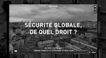 «Sécurité Globale, De quel droit ?» un film de Karine Parrot et Stéphane Elmadjian